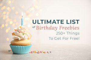 Ultimate List to Birthday Freebies